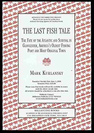 The Last Fish Tale: The Fate of the Atlantic and Survival in Gloucester, America's Oldest Fishing...