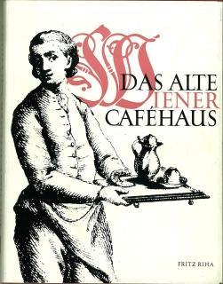 Das alte Wiener Caféhaus.: Riha, Fritz: