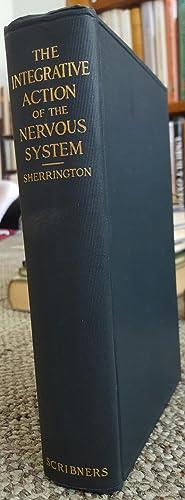 The Integrative Action of the Nervous System.: SHERRINGTON, C. S. [Charles Scott] (1857-1952):