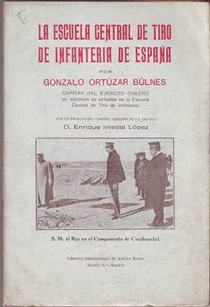 LA ESCUELA CENTRAL DE TIRO DE INFANTERIA DE ESPAÑA (3ª seccion). Por., Capitán del Ejército chileno...