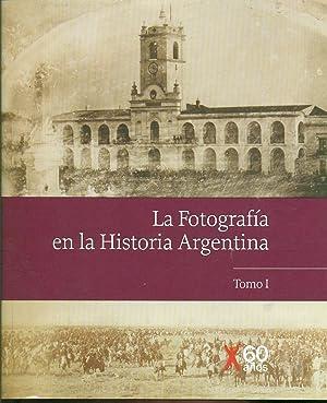 LA FOTOGRAFÍA EN LA HISTORIA ARGENTINA: FOTOGRAFÍA,