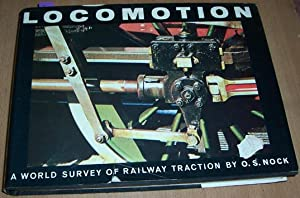 Locomotion: A Woeld Survey of Railway Traction