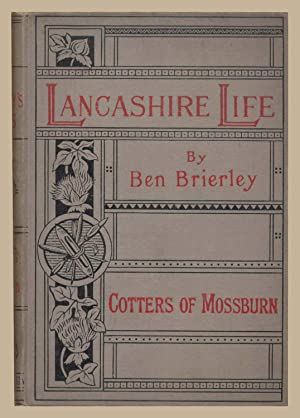 Tales and Sketches of Lancashire Life: Cotters: Ben Brierley