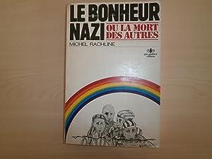 LE BONHEUR NAZI OU LA MORT DES: MICHEL RACHLINE