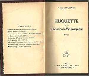 HUGUETTE OU LE RETOUR A LA VIE: DIEUDONNE, Robert.