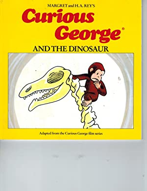 Curious George and the Dinosaur: Rey, Margret;Rey, H.A.