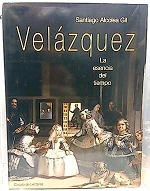 Velázquez: La Esencia Del Tiempo: Alcolea I Gil,