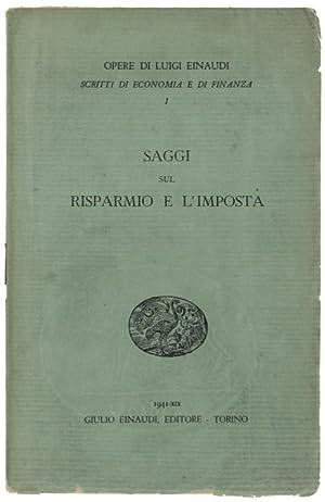 Immagine del venditore per SAGGI SUL RISPARMIO E L'IMPOSTA.: venduto da Bergoglio Libri d'Epoca