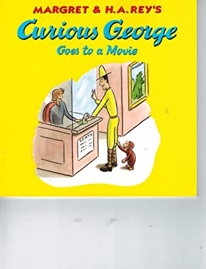Curious George Goes to a Movie: Rey, Margret;Rey, H.A.