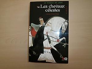 LE DISQUE DE JADE LES CHEVAUX CELESTES: JOSE FRECHES