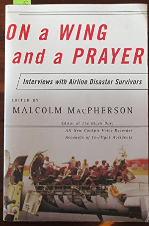 On a Wing and a Prayer: Interviews With Airline Disaster Survivors