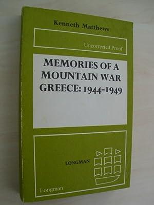 Memories of a mountain war. Greece: 1944 - 1949.: Matthews, Kenneth: