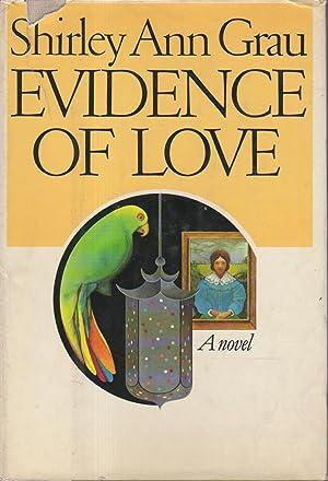EVIDENCE OF LOVE.: Grau, Shirley Ann.