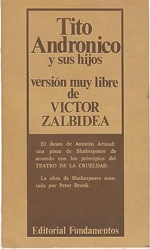 TITO ANDRONICO Y SUS HIJOS: ZALBIDEA, VICTOR