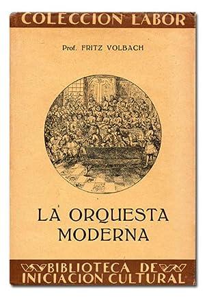La orquesta moderna.: VOLBACH (Fritz).