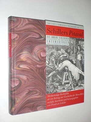 Schillers Pitaval. Merkwürdige Rechtsfälle als ein Beitrag zur Geschichte der Menschheit, verfaßt, ...