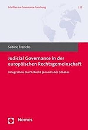 Judicial Governance in der europäischen Rechtsgemeinschaft : Integration durch Recht jenseits des ...