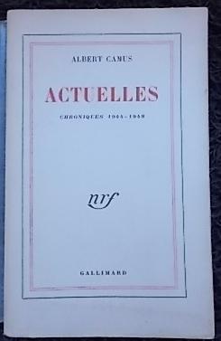 Actuelles. Chroniques 1944-1948.: CAMUS (Albert)