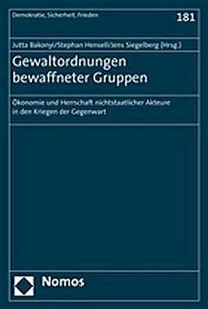 Gewaltordnungen bewaffneter Gruppen : Ökonomie und Herrschaft nichtstaatlicher Akteure in den ...