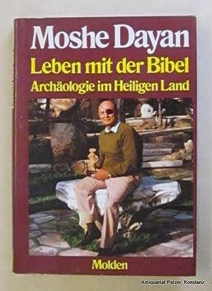Leben mit der Bibel. Archäologie im Heiligen: Dayan, Moshe.