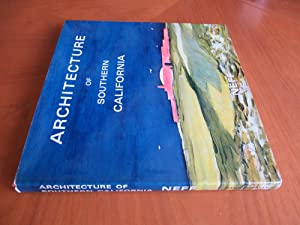 Architecture of Southern California: a Selection of Photographs, Plans and Scale Details from the...
