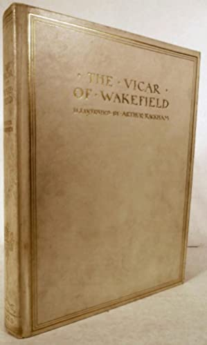 The Vicar of Wakefield by Oliver Goldsmith: Rackham, Arthur (Illustrator)