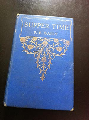 Supper Time: F. E. Baily