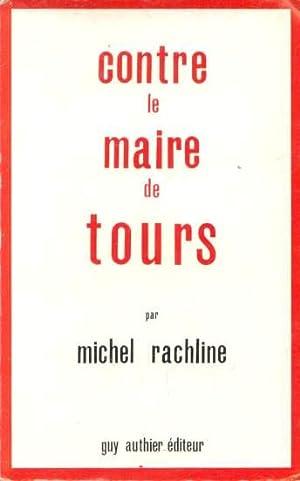 Contre le maire de Tours: Rachline Michel