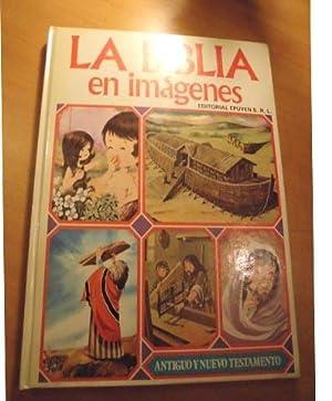 LA BIBLIA EN IMAGENES -ANTIGUO Y NUEVO: ANTONIO CUNILLERA Ilustraciones
