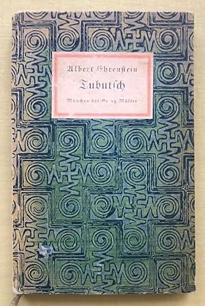 Tubutsch.: Ehrenstein, Albert.