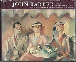 Bild des Verkäufers für John Barber, 1893-1965: Selections from the Archive zum Verkauf von Dorley House Books, Inc.
