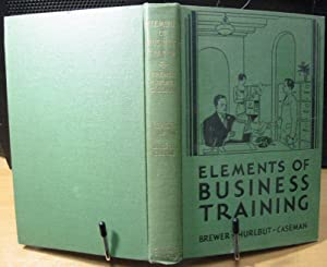 Elements of Business Training: Brewer, John M.,