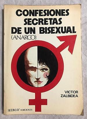 CONFESIONES SECRETAS DE UN BISEXUAL (ANARCO): ZALBIDEA, Victor