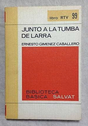 JUNTO A LA TUMBA DE LARRA. Col.: GIMENEZ CABALLERO, Ernesto