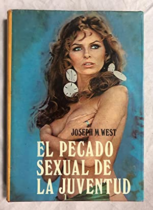 EL PECADO SEXUAL DE LA JUVENTUD: WEST, Joseph M.