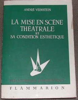 La mise en scène théâtrale et sa: VEINSTEIN (André)