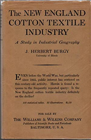 The New England Cotton Textile Industry: A Study in Industrial Geography