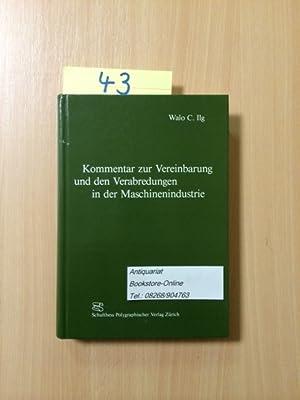 Kommentar zur Vereinbarung und den Verabredungen in der Maschinenindustrie zwischen dem ...