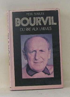 Bourvil du rire aux larmes: Berruer Pierre
