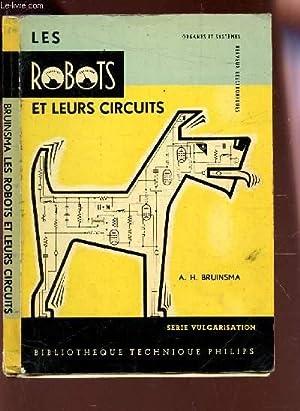 LES ROBOTS ET LEURS CIRCUITS / Série: BRUINSMA A.H.