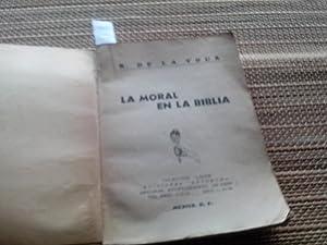 La moral en la Biblia.: Tour, R. de la.