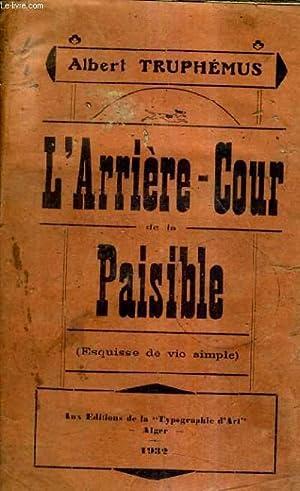 L'ARRIERE COUR DE LA PAISIBLE (ESQUISSE DE: TRUPHEMUS ALBERT
