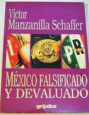 México falsificado y devaluado: Manzanilla Schaffer, Víctor