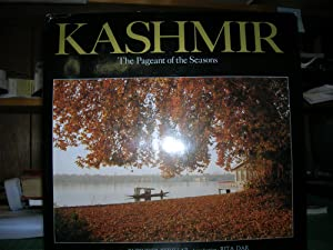 KASHMIR : The Pageant of the Seasons