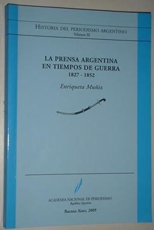 La prensa argentina en tiempos de guerra. 1827-1852: Muñiz, Enriqueta