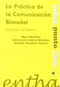 La práctica de la comunicación bimodal: del signo a la palabra: Marc Monfort, Adoración Juárez ...