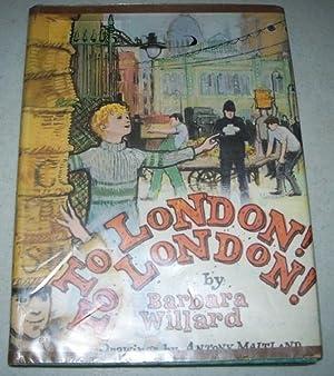 To London! To London!: Willard, Barbara