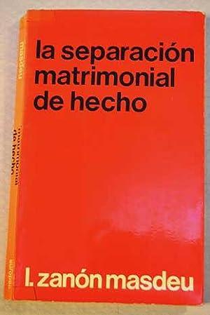 La separación matrimonial de hecho: Zanón Masdeu, Luis