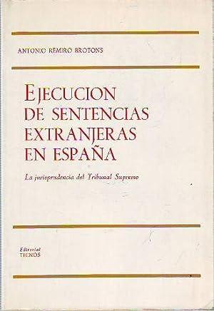 EJECUCION DE SENTENCIAS EXTRANJERAS EN ESPAÑA. LA: REMIRO BROTONS Antonio.