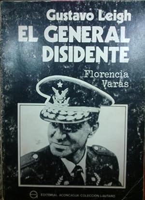 Gustavo Leigh. El general disidente: Florencia Varas